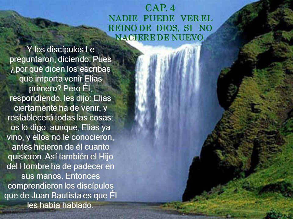 NADIE PUEDE VER EL REINO DE DIOS, SI NO NACIERE DE NUEVO.