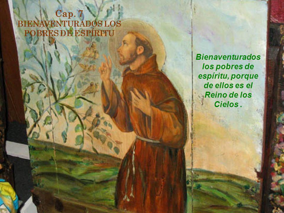 Cap. 7 BIENAVENTURADOS LOS POBRES DE ESPÍRITU