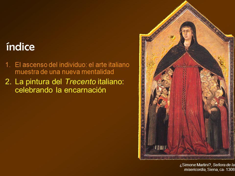 índice La pintura del Trecento italiano: celebrando la encarnación