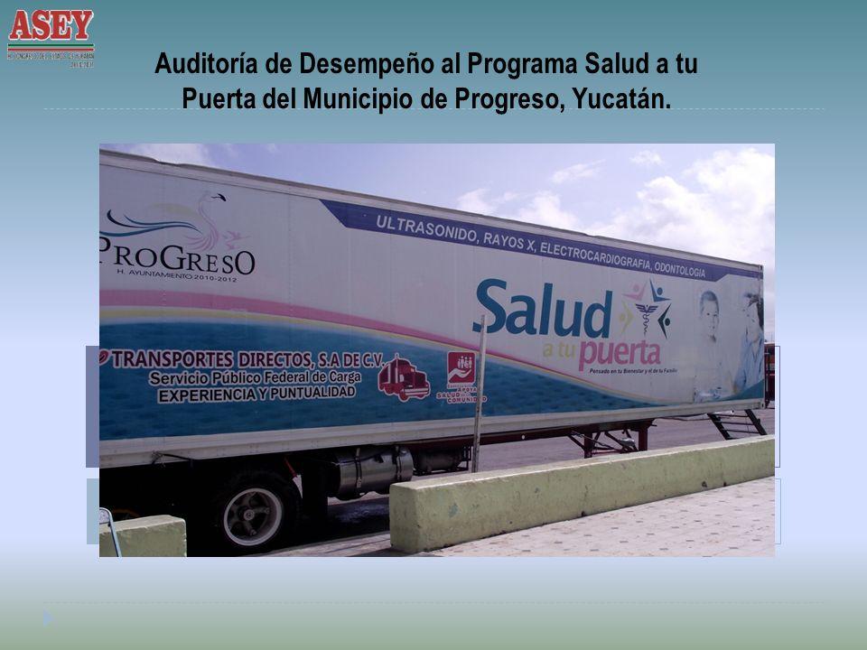 Auditoría de Desempeño al Programa Salud a tu Puerta del Municipio de Progreso, Yucatán.