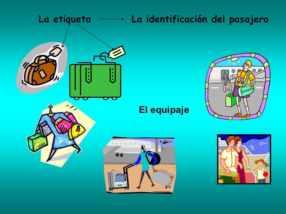 La etiqueta La identificación del pasajero El equipaje