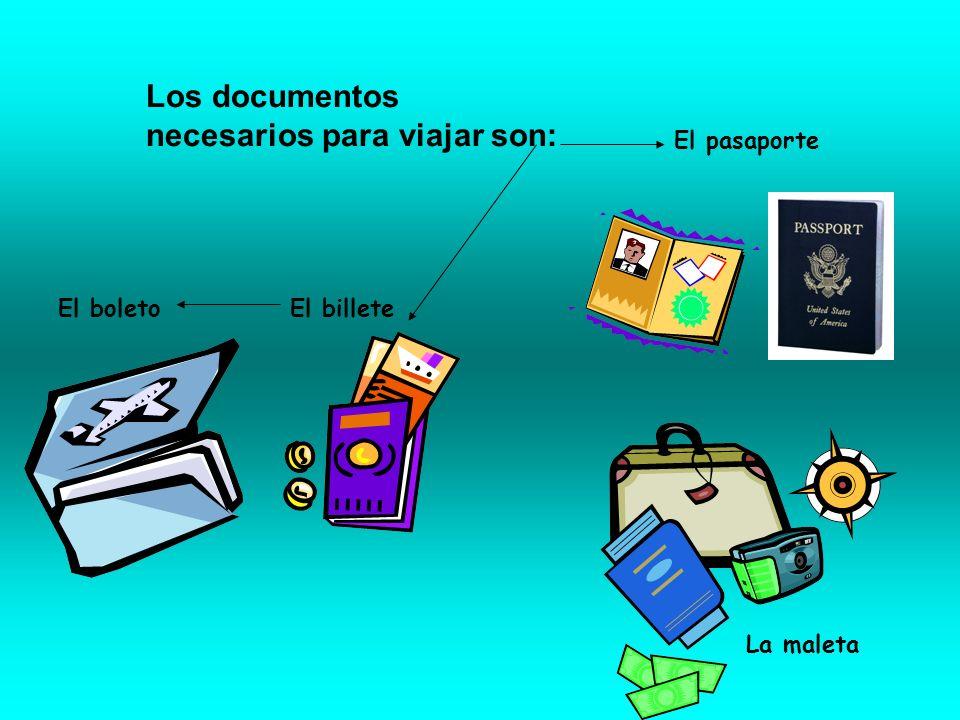 Los documentos necesarios para viajar son: