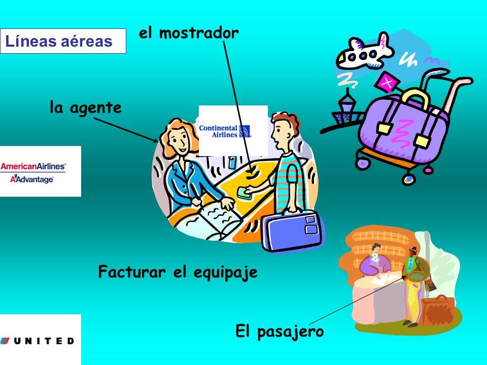 el mostrador Líneas aéreas la agente Facturar el equipaje El pasajero