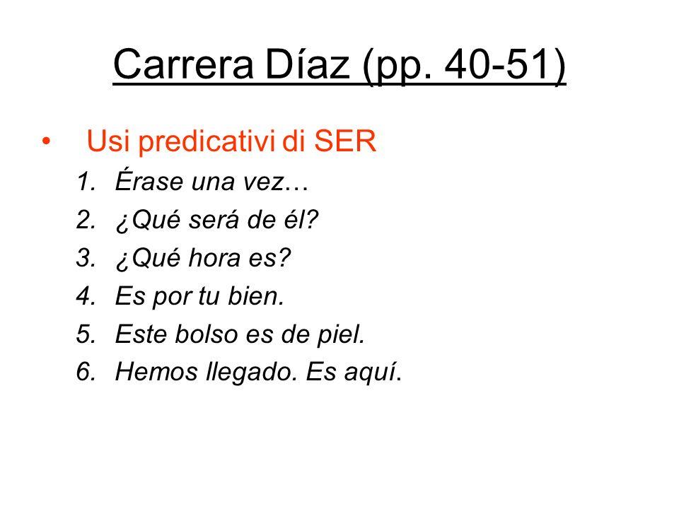 Carrera Díaz (pp. 40-51) Usi predicativi di SER Érase una vez…