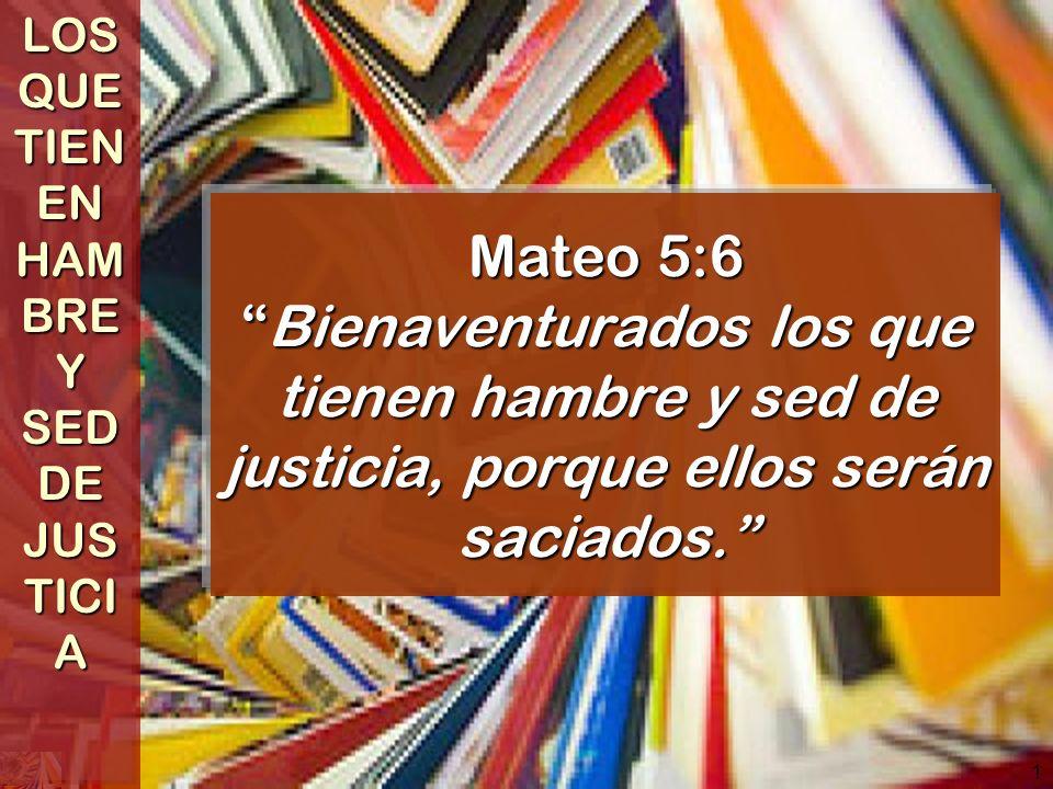 LOS QUE TIENEN HAMBRE Y SED DE JUSTICIA
