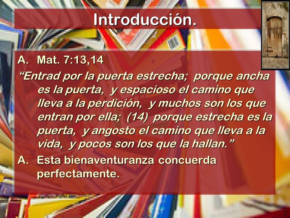 Introducción. Mat. 7:13,14.