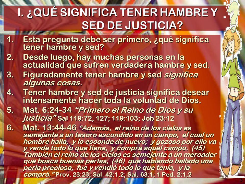 I. ¿QUÉ SIGNIFICA TENER HAMBRE Y SED DE JUSTICIA