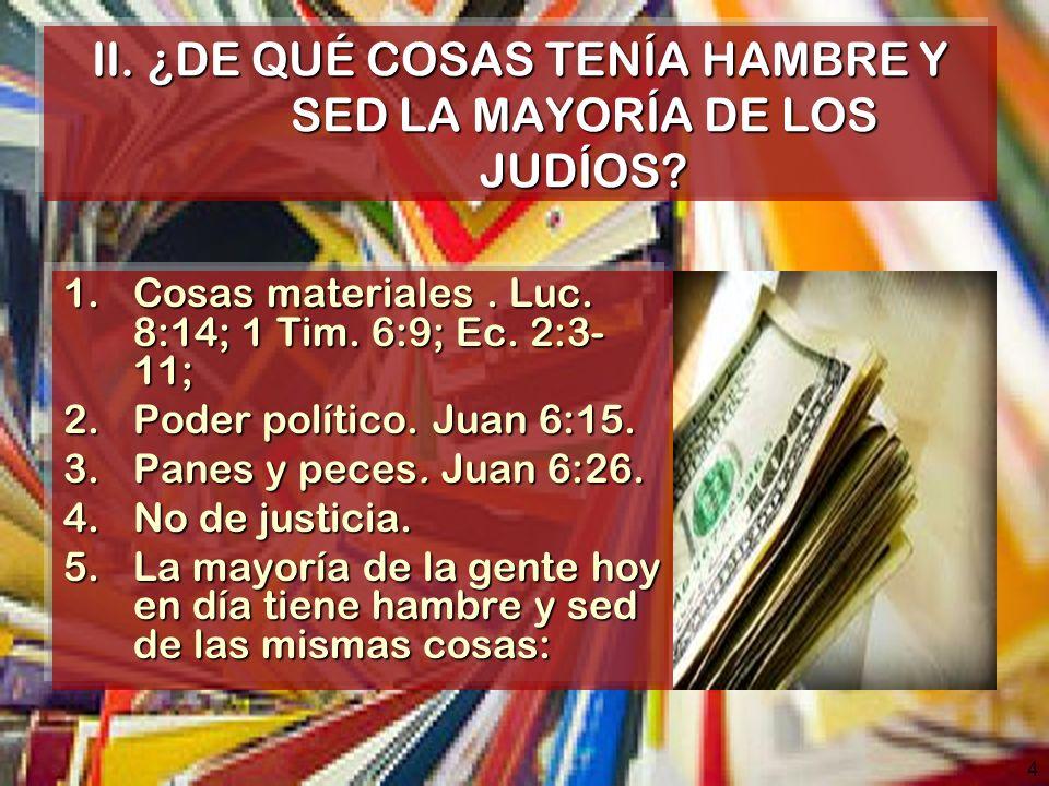 II. ¿DE QUÉ COSAS TENÍA HAMBRE Y SED LA MAYORÍA DE LOS JUDÍOS