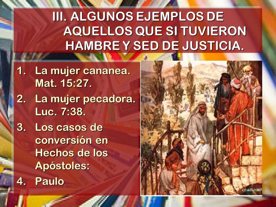 III. ALGUNOS EJEMPLOS DE AQUELLOS QUE SI TUVIERON HAMBRE Y SED DE JUSTICIA.
