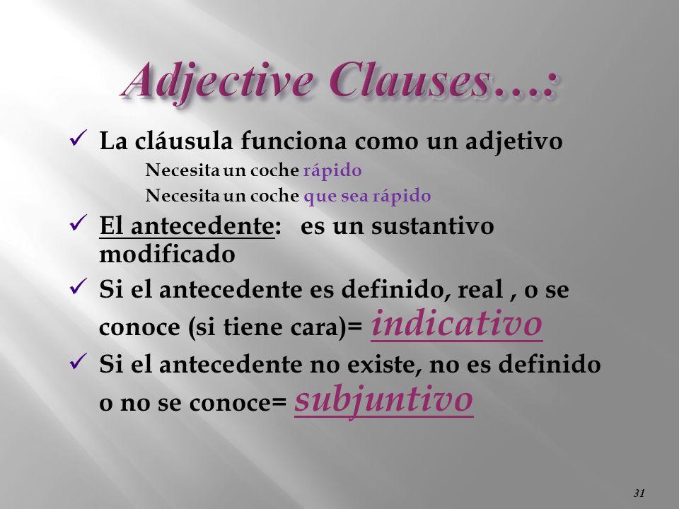 Adjective Clauses…: La cláusula funciona como un adjetivo