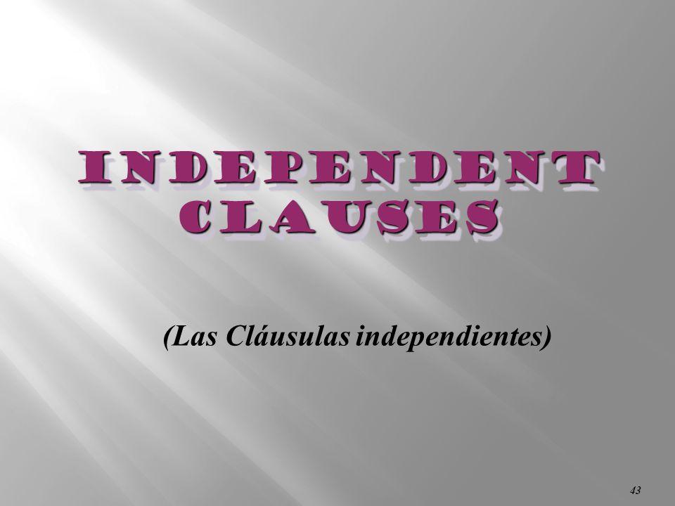 (Las Cláusulas independientes)