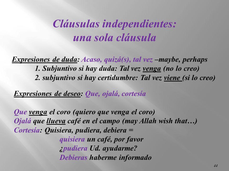 Cláusulas independientes: una sola cláusula