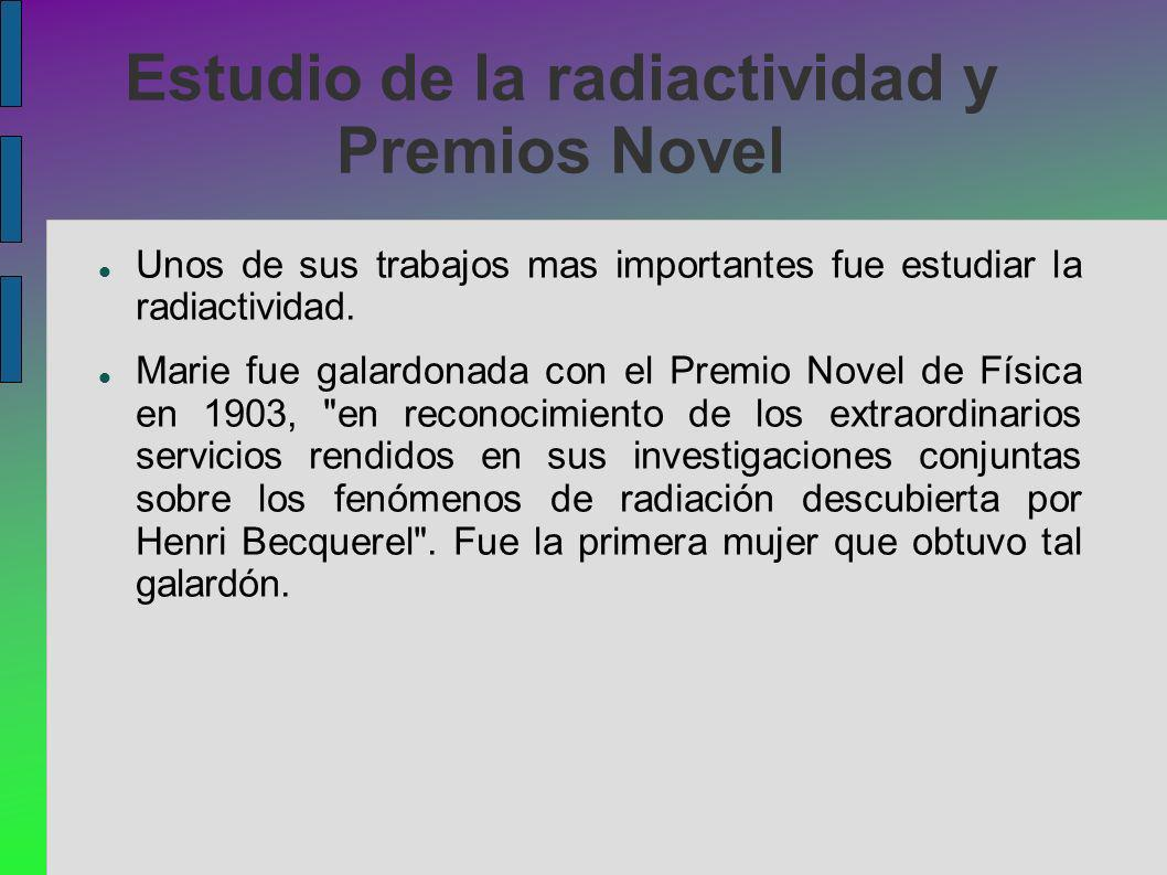 Estudio de la radiactividad y Premios Novel