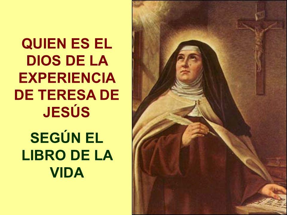 QUIEN ES EL DIOS DE LA EXPERIENCIA DE TERESA DE JESÚS
