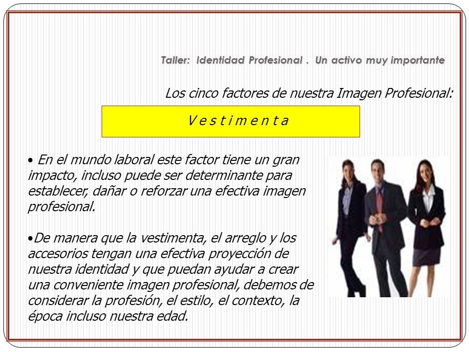 Los cinco factores de nuestra Imagen Profesional: