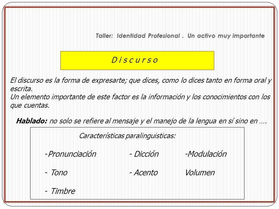 Características paralinguisticas: Pronunciación - Dicción -Modulación