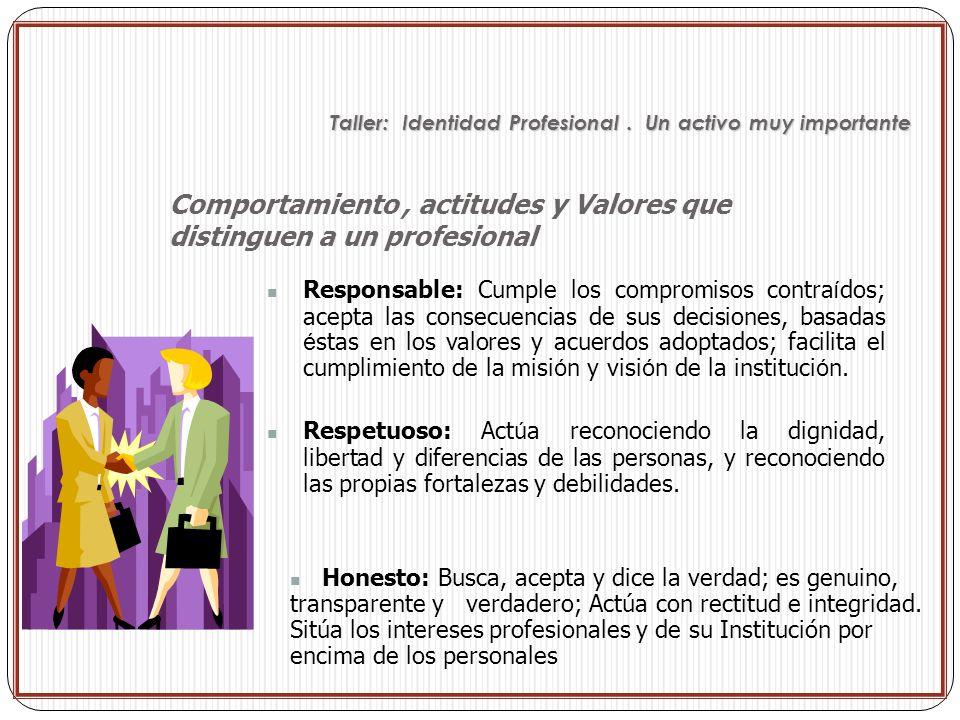 Comportamiento , actitudes y Valores que distinguen a un profesional