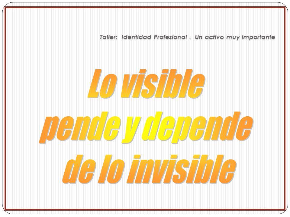 Lo visible pende y depende de lo invisible