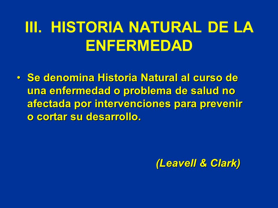 III. HISTORIA NATURAL DE LA ENFERMEDAD