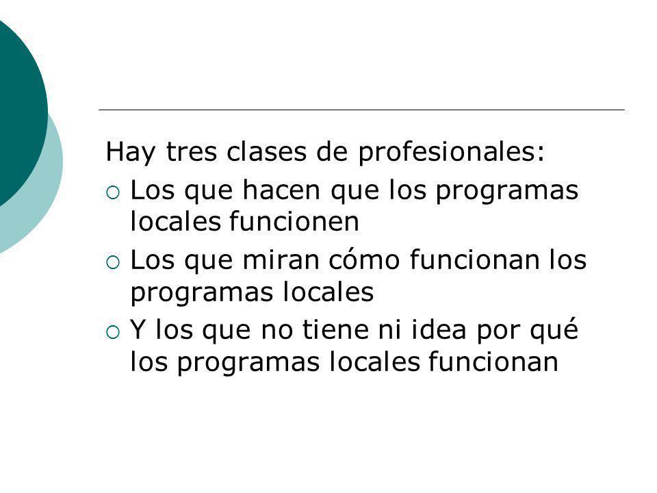 Hay tres clases de profesionales: