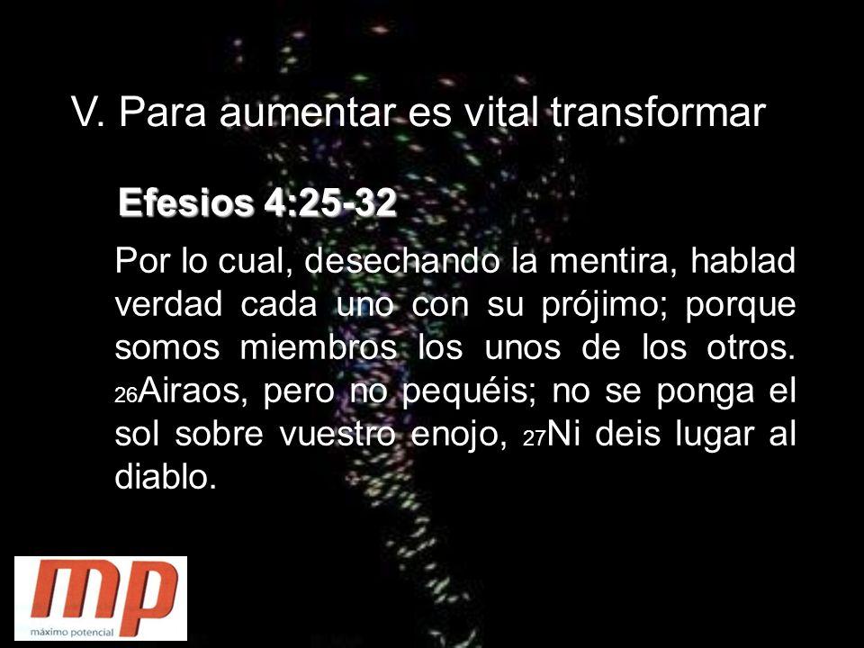 V. Para aumentar es vital transformar