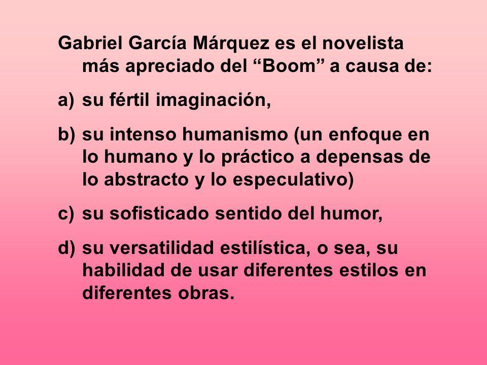 Gabriel García Márquez es el novelista más apreciado del Boom a causa de: