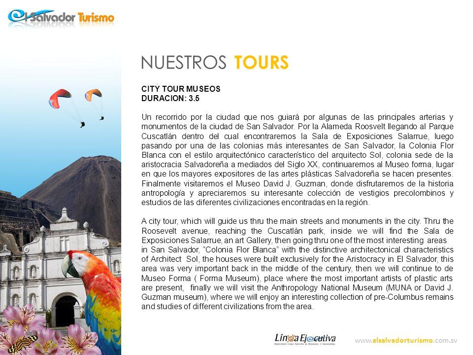 NUESTROS TOURS . CITY TOUR MUSEOS DURACION: 3.5