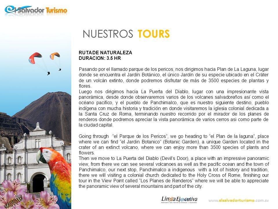 NUESTROS TOURS RUTA DE NATURALEZA DURACION: 3.5 HR