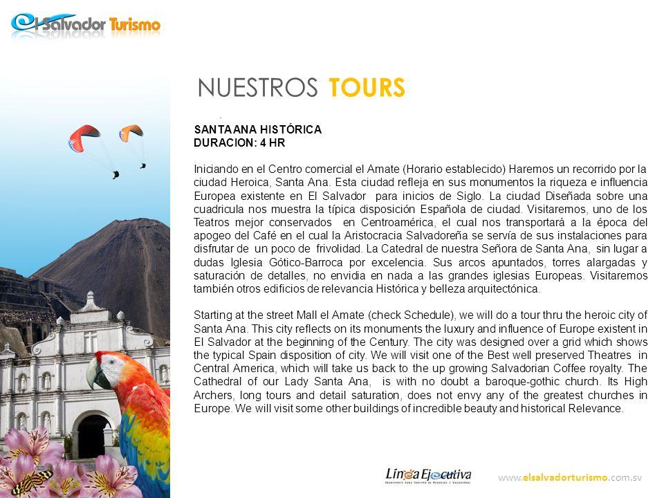 NUESTROS TOURS . SANTA ANA HISTÓRICA DURACION: 4 HR
