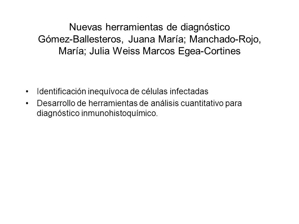 Nuevas herramientas de diagnóstico Gómez-Ballesteros, Juana María; Manchado-Rojo, María; Julia Weiss Marcos Egea-Cortines