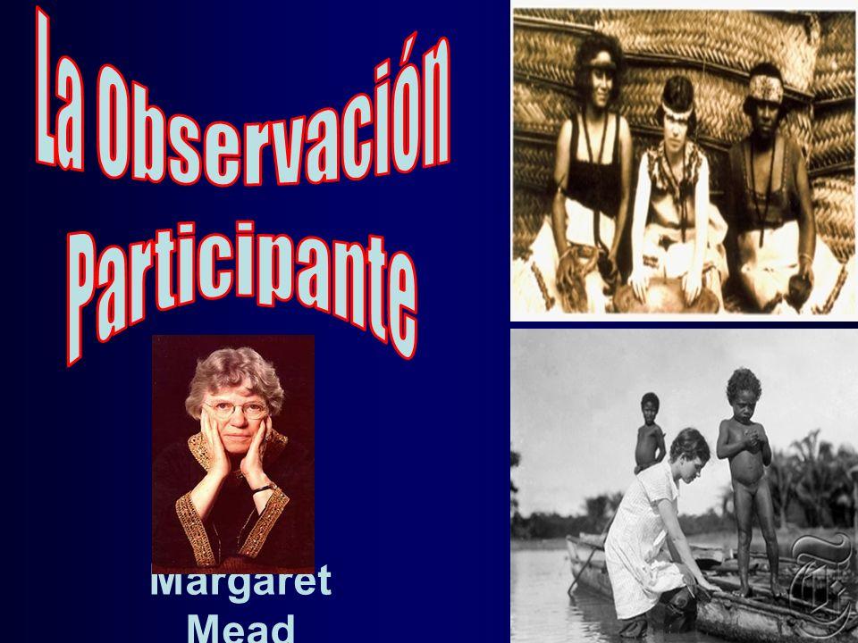 La Observación Participante Margaret Mead