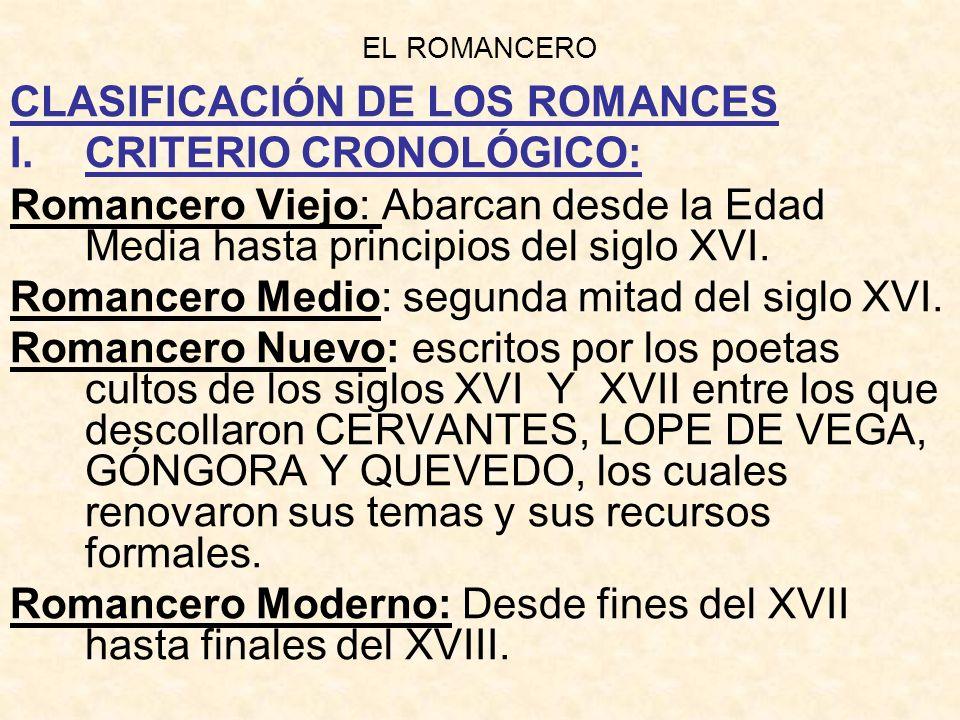 CLASIFICACIÓN DE LOS ROMANCES CRITERIO CRONOLÓGICO: