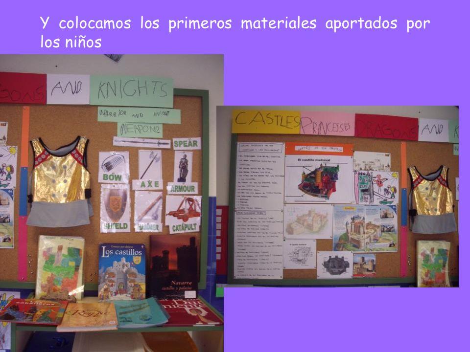 Y colocamos los primeros materiales aportados por los niños