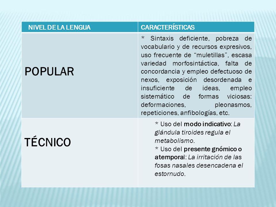 POPULAR TÉCNICO NIVEL DE LA LENGUA CARACTERÍSTICAS