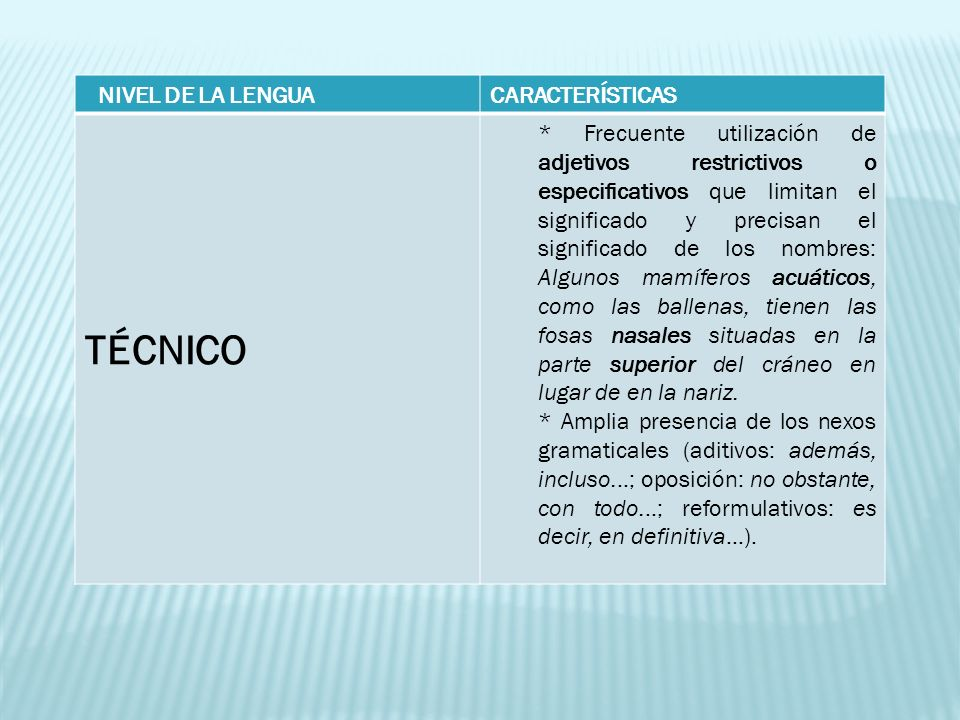 TÉCNICO NIVEL DE LA LENGUA CARACTERÍSTICAS