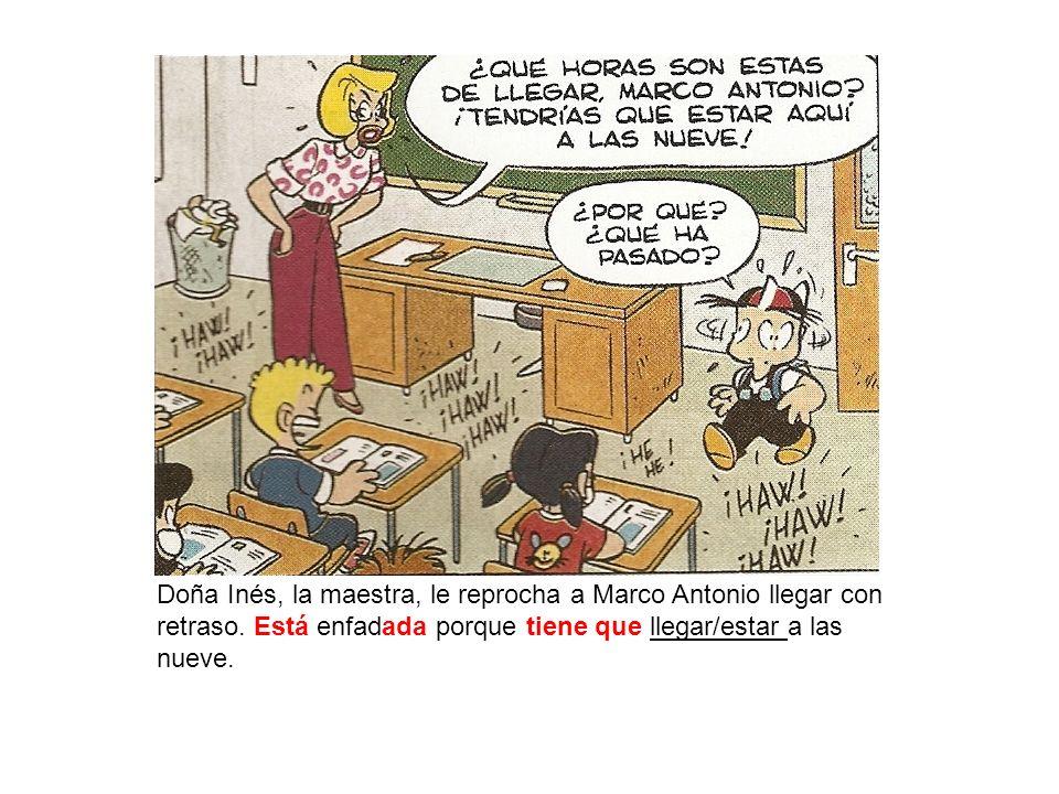 Doña Inés, la maestra, le reprocha a Marco Antonio llegar con retraso