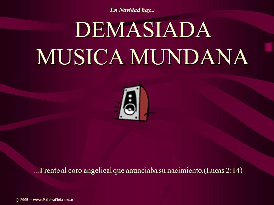 DEMASIADA MUSICA MUNDANA