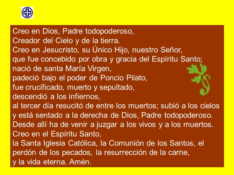 Credo de los Apóstoles Creo en Dios, Padre todopoderoso,