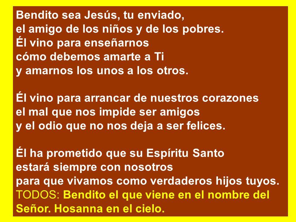 Bendito sea Jesús, tu enviado,
