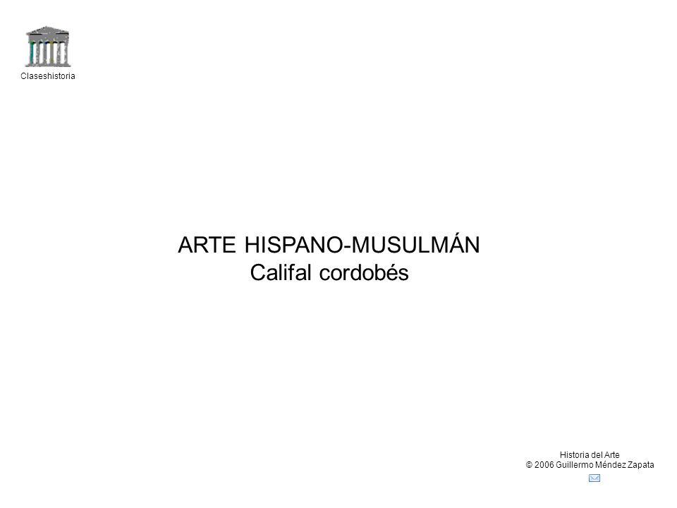 ARTE HISPANO-MUSULMÁN Califal cordobés