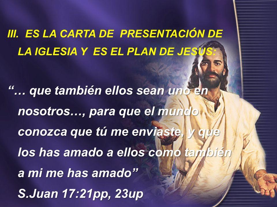 III. ES LA CARTA DE PRESENTACIÓN DE LA IGLESIA Y ES EL PLAN DE JESUS:
