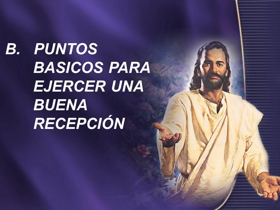 B. PUNTOS BASICOS PARA EJERCER UNA BUENA RECEPCIÓN