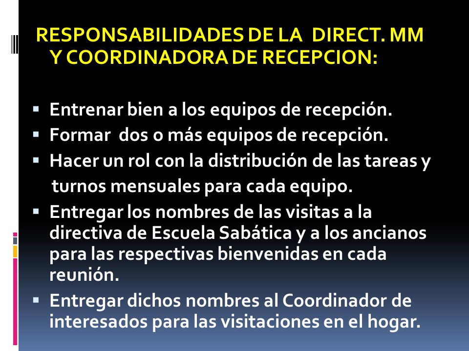 RESPONSABILIDADES DE LA DIRECT. MM Y COORDINADORA DE RECEPCION: