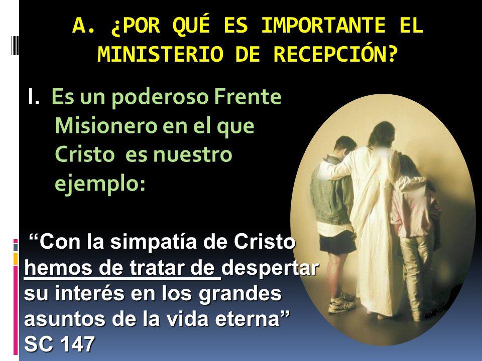 A. ¿POR QUÉ ES IMPORTANTE EL MINISTERIO DE RECEPCIÓN