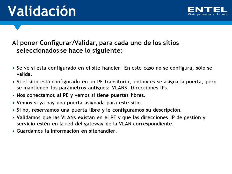 Validación Al poner Configurar/Validar, para cada uno de los sitios seleccionados se hace lo siguiente: