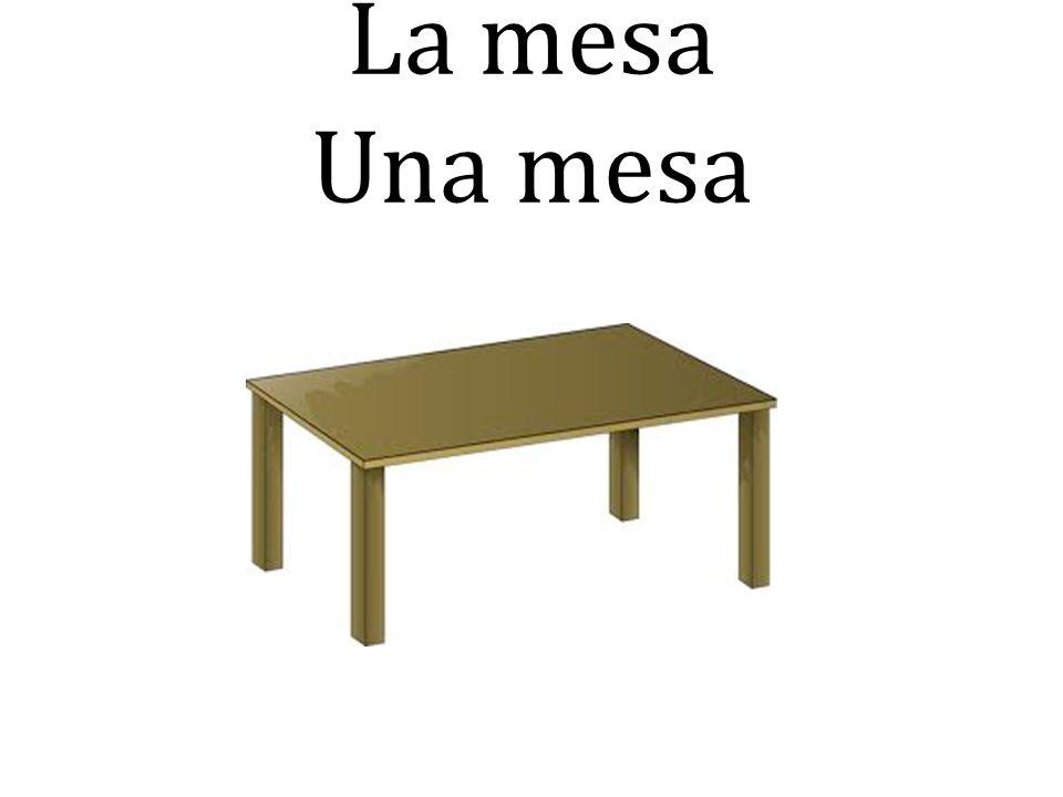 La mesa Una mesa
