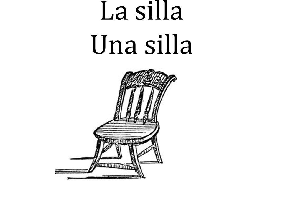 La silla Una silla