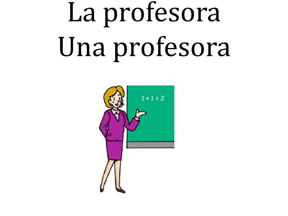 La profesora Una profesora