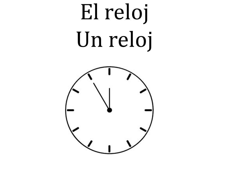 El reloj Un reloj