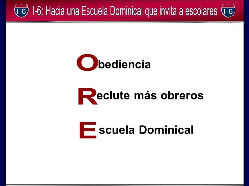 bediencia ORE eclute más obreros scuela Dominical